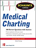 Schaum's Outline of Medical Charting: 300 Review Questions + Answers (Schaum's Outlines)