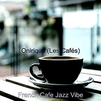 Onirique (Les Cafés)