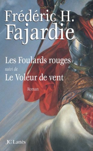 Les foulards rouges suivi du Voleur de vent (Romans historiques) (French Edition)