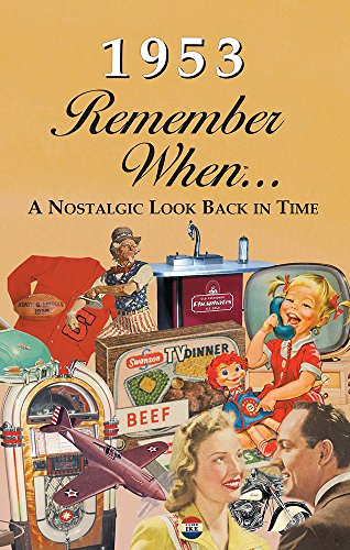 1953 REMEMBER WHEN CELEBRATION: Birthdays, Anniversaries, Reunions, Homecomings, Client & Corporate Gifts