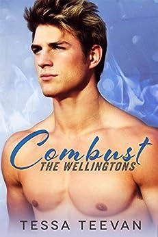 Combust (The Wellingtons, #1) by [Tessa Teevan]