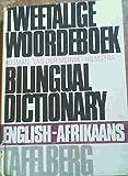 Tweetalige Woordeboek Bilingual Dictionary English Afrikaans
