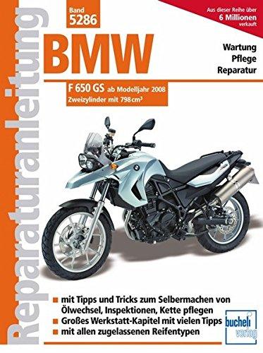 BMW F 650 GS ab Modelljahr 2008: Zweizylinder mit 798cm³: Zweizylinder, 798 ccm, niedriges Fahrwerk (Reparaturanleitungen)