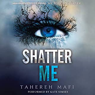 Shatter Me                   By:                                                                                                                                 Tahereh Mafi                               Narrated by:                                                                                                                                 Kate Simses                      Length: 9 hrs and 12 mins     2,106 ratings     Overall 4.0