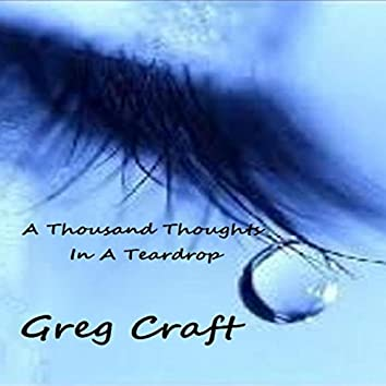A Thousand Thoughts in a Teardrop