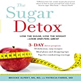 The Sugar Detox: Lose the Sugar, Lose the Weight - Look and Feel Great