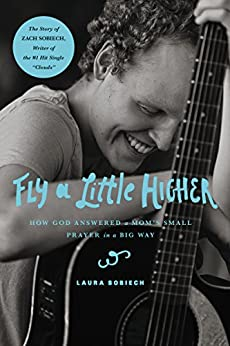 Fly a Little Higher: How God Answered a Mom's Small Prayer in a Big Way by [Laura Sobiech]