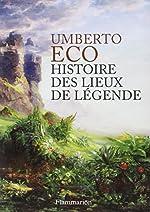 Histoire des lieux de légende d'Umberto Eco