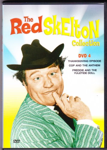 The Red Skelton Collection: DVD 4 (Thanksgiving Episode; Cop and the Anthem; Freddie and the Yuletide Doll)