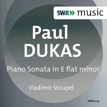 Dukas: Piano Sonata in E-Flat Minor
