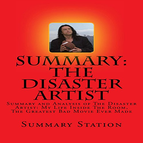Summary and Analysis of The Disaster Artist: My Life Inside The Room, The Greatest Bad Movie Ever Made audiobook cover art