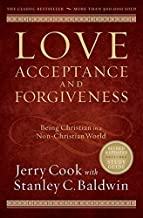 Love, Acceptance, and Forgiveness: Being Christian in a Non-Christian World by Jerry Cook (2009-07-15)