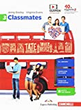Classmates. Corso di inglese per la scuola secondaria di primo grado. Con e-book: 3...