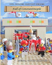 Fall of Constantinople (Our Golden History) (Volume 1)