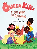 Queen Kia's 8-Step Guide To Friendships