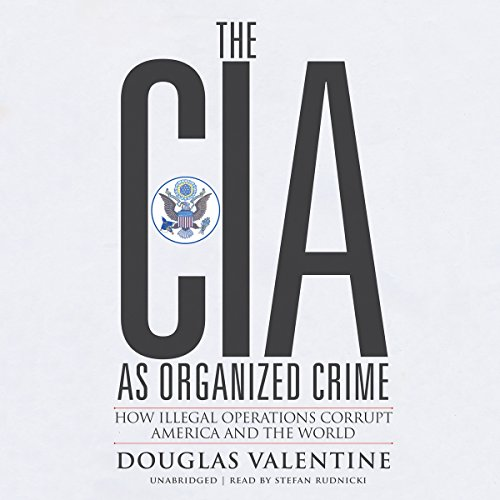 The CIA as Organized Crime audiobook cover art