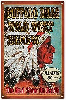 Thomas655 Wild West Signs Buffalo Bills Wild West ShowThe Best Show On Earth Wild West Art Decor Metal Signs