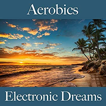 Aerobics: Electronic Dreams - The Best Sounds For Working Out
