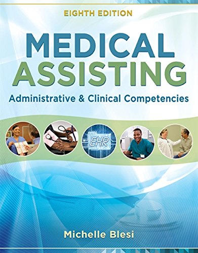 Compare Textbook Prices for Medical Assisting: Administrative and Clinical Competencies 8 Edition ISBN 9781305110700 by Blesi, Michelle