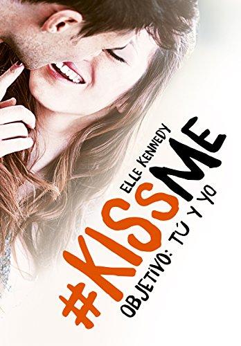 Objetivo: tú y yo (#KissMe 2) de Elle Kennedy
