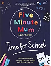 Five Minute Mum: Time For School: Easy, fun five-minute games to support Reception and Key Stage 1 children through their first years at school