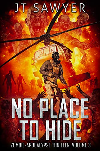No Place To Hide, a First Wave Zombie-Apocalypse Thriller, Volume 3 (First Wave Series) by [JT Sawyer]