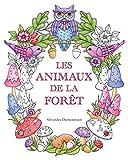 Les animaux de la forêt - Un livre de coloriage destiné aux adultes pour rêver et se détendre.