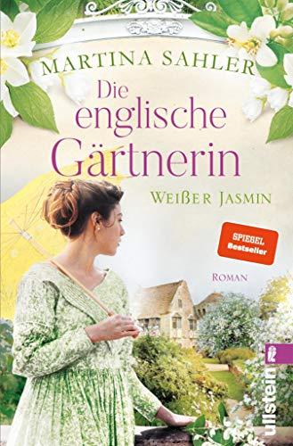Die englische Gärtnerin – Weißer Jasmin: Roman (Die Gärtnerin von Kew Gardens 3)
