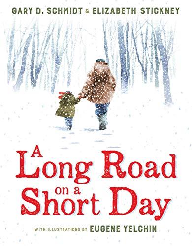 A Long Road on a Short Day by [Gary D. Schmidt, Elizabeth Stickney, Eugene Yelchin]