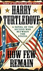 How Few Remain (Timeline-191 #1) by Harry Turtledove