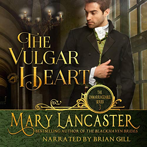 The Vulgar Heart: The Unmarriageable Series, Book 3
