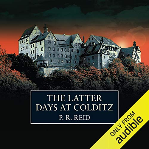 The Latter Days at Colditz                   By:                                                                                                                                 P.R. Reid                               Narrated by:                                                                                                                                 Terrence Hardiman                      Length: 11 hrs and 1 min     2 ratings     Overall 5.0