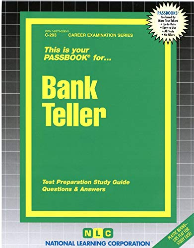 Bank Teller: Test Preparation Study Guide, Questions & Answers (Career Examination Passbooks, Band 293)