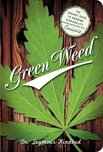 Green Weed: The Organic Guide to Growing High Quality Cannabis
