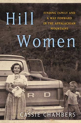 Hill Women: Finding Family and a Way Forward in the Appalachian Mountains by [Cassie Chambers]