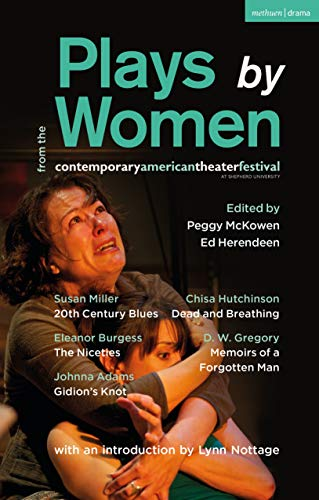 Plays by Women from the Contemporary American Theater Festival: Gidion's Knot; The Niceties; Memoirs of a Forgotten Man; Dead and Breathing; 20th Century Blues (English Edition)