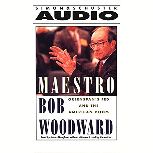 Maestro     Greenspan's Fed and the American Boom              By:                                                                                                                                 Bob Woodward                               Narrated by:                                                                                                                                 James Naughton                      Length: 5 hrs and 22 mins     Not rated yet     Overall 0.0