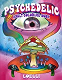 Psychedelic Adult Coloring Book: Trippy Coloring Book for Extreme Relaxation