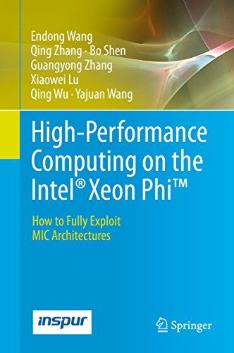 High-Performance Computing on the Intel® Xeon Phi™: How to Fully Exploit MIC Architectures (English Edition)