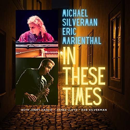Michael Silverman & Eric Marienthal feat. Jimmy Haslip, James Lloyd & Rob Silverman