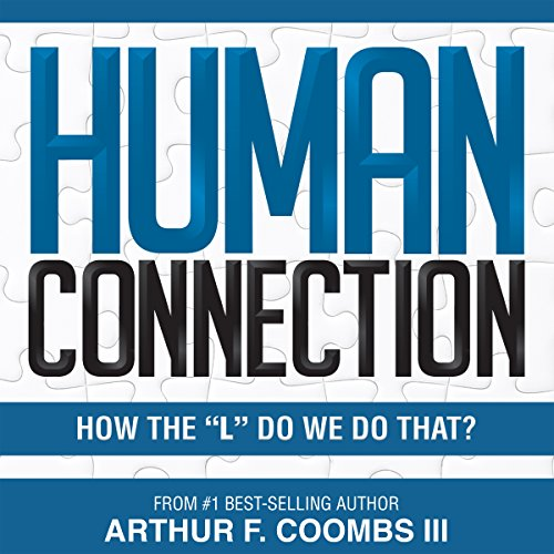 "Human Connection: How the ""L"" Do We Do That? audiobook cover art"