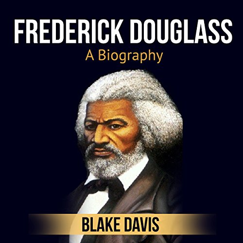 Frederick Douglass: A Biography audiobook cover art