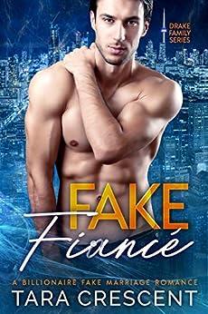 Fake Fiancé: A Billionaire Second Chance Romance (Drake Family Series Book 2) by [Tara Crescent]