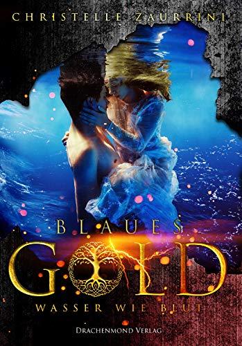 Blaues Gold: Wasser wie Blut