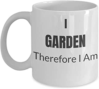 Funny Mug I Garden Therefore I Am Gifts for Gardeners