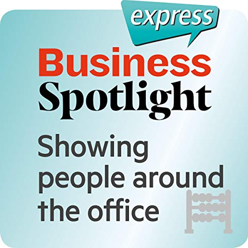 『Business Spotlight express - Grundkenntnisse: Wortschatz-Training Business-Englisch - Besucher im Büro herumführen』のカバーアート