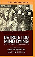Detroit - I Do Mind Dying: A Study in Urban Revolution