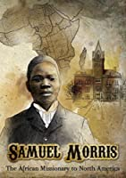 Samuel Morris: the African Missionary to North Ame [DVD] [Import]
