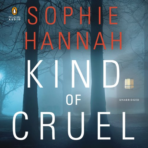 Kind of Cruel     Spilling CID, Book 7              By:                                                                                                                                 Sophie Hannah                               Narrated by:                                                                                                                                 Elizabeth Sastre                      Length: 13 hrs and 53 mins     45 ratings     Overall 4.1