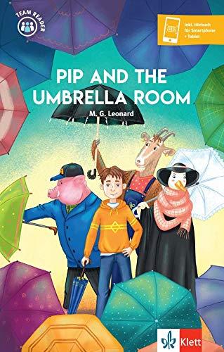 Pip and the Umbrella Room: Lektüre inkl. Hörbuch für Smartphone + Tablet